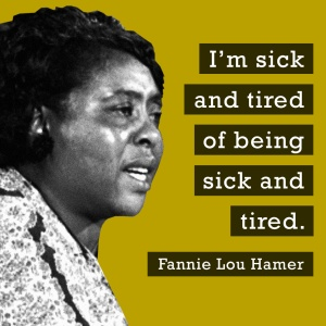 fannie lou- sick and tired